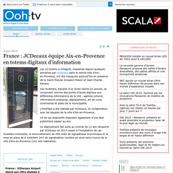 » France : JCDecaux équipe Aix-en-Provence en totems digitaux d'information