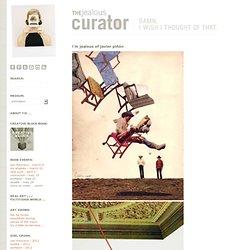 The Jealous curator