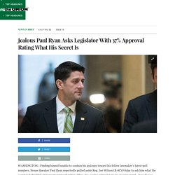 Jealous Paul Ryan Asks Legislator With 37% Approval Rating What His Secret Is