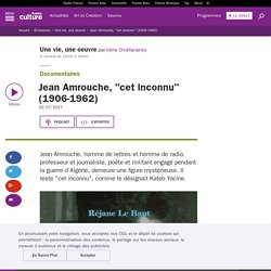 "Jean Amrouche, ""cet inconnu"" (1906-1962)"