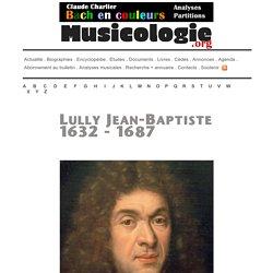 Jean-Baptiste Lully (1632-1687) - Musicologie