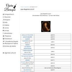 Jean-Baptiste Lully : liste des opéras de Lully - operabaroque.fr