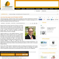ACTU ENVIRONNEMENT 25/04/13 Jean-Marc Bournigal nommé Président de PEER