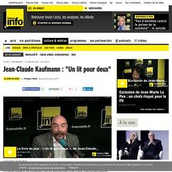 """Jean-Claude Kaufmann : """"Un lit pour deux"""""""