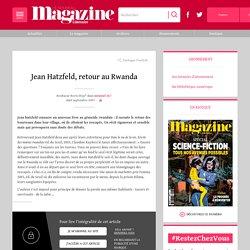 Jean Hatzfeld, retour au Rwanda
