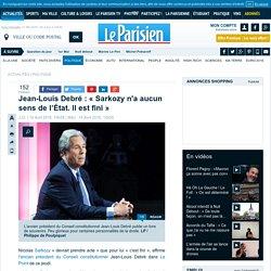 Jean-Louis Debré: «Sarkozy n'a aucun sens de l'État. Il est fini»