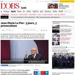 Jean-Marie Le Pen : 3 jours, 3 dérapages