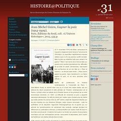 Jean-Michel Guieu, Gagner la paix (1914-1929),