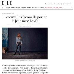 Jean Levi's : 10 nouvelles façons de porter le jean Levi's