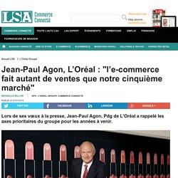 """Jean-Paul Agon, L'Oréal : """"l'e-commerce..."""