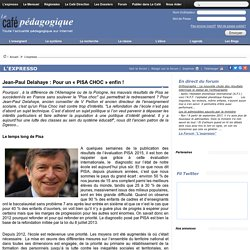 Jean-Paul Delahaye : Pour un « PISA CHOC » enfin !