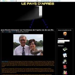 Jean Pernin témoigne sur l'existance de l'après vie de son fils -