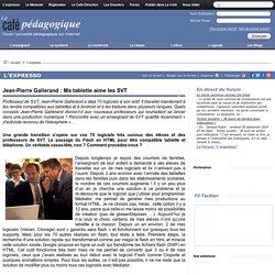 Jean-Pierre Gallerand : Ma tablette aime les SVT