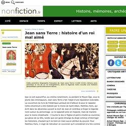 Jean sans Terre : histoire d'un roi mal aimé