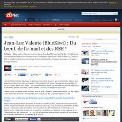 Jean-Luc Valente (BlueKiwi) : Du bœuf, de l'e-mail et des RSE !