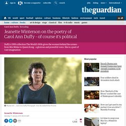 Jeanette Winterson on the poetry of Carol Ann Duffy – of course it's political