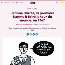 Jeanne Barret, la première femme à faire le tour du monde, en 1767