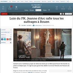 Loin du FN, Jeanne d'Arc rafle tous les suffrages à Rouen