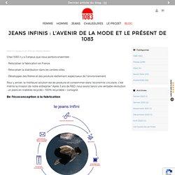 Le blog - Jeans Infinis : L'avenir de la mode et le présent de 1083