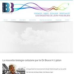 www.jeanyvesbilien.com La nouvelle biologie cellulaire par le Dr Bruce H. Lipton - www.jeanyvesbilien.com
