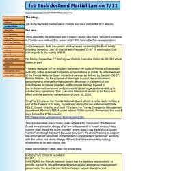 Jeb Bush declared Martial Law on 7/11