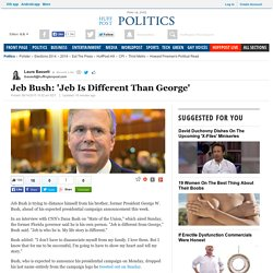 Jeb Bush: 'Jeb Is Different Than George'