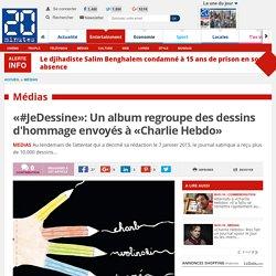 «#JeDessine»: Un album regroupe des dessins d'hommage envoyés à «Charlie Hebdo»