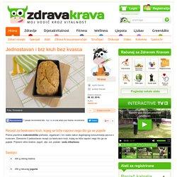 Jednostavan i brz kruh bez kvasca - Zdrava Krava
