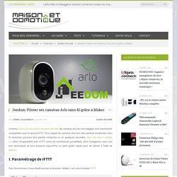 Jeedom: Piloter ses caméras Arlo sans fil grâce à Maker