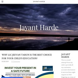 Why LIC Jeevan Tarun Is the Best Choice for Your Child's Education?