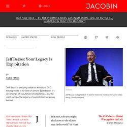 Jeff Bezos: Your Legacy Is Exploitation