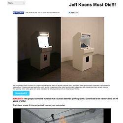 Jeff Koons Must Die!!! by Hunter Jonakin