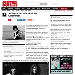 Jeff Beck's Top 10 Studio Guest Appearances - Page 10