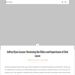 Jeffrey Ryan Lawyer- Reviewing the Ethics and Importance of Sick Leave