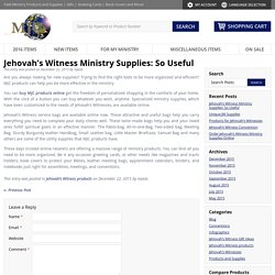 Jehovah's Witness Ministry Supplies: So Useful