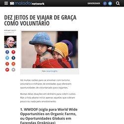 Dez jeitos de viajar de graça como voluntário - Matador Brasil