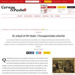 Dr Jekyll et Mr Hyde : l'insupportable altérité