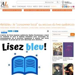 """#Jelisbleu : le """"consommer local"""" au secours du livre québécois"""