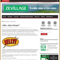 Jelly en France! Alors c'est quoi?