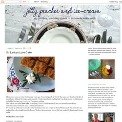 jelly, peaches and ice-cream: Sri Lankan Love Cake