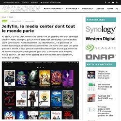 Jellyfin, le media center dont tout le monde parle