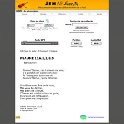 JEM001 - J'aime l'Eternel. Psaume 116.1,2,8,5