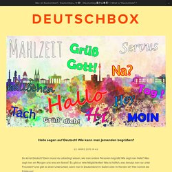 Hallo sagen auf Deutsch! Wie kann man jemanden begrüßen? — Deutschbox