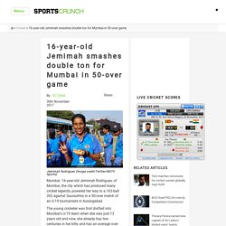 16-year-old Jemimah smashes double ton for Mumbai in 50-over game -