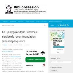 La Bpi déploie dans Eurêkoi le service de recommandation Jenesaispasquoilire -