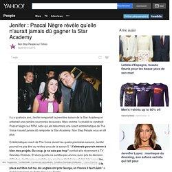 Jenifer: Pascal Nègre révèle qu'elle n'aurait jamais dû gagner la Star Academy - Yahoo People