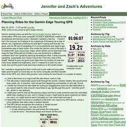 Jennifer and Zach's Adventures » Planning Rides for the Garmin Edge Touring GPS