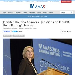 Jennifer Doudna Answers Questions on CRISPR, Gene Editing's Future
