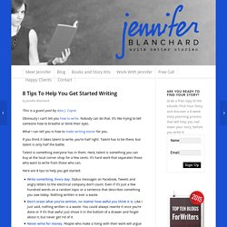 8 Tips To Help You Get Started Writing