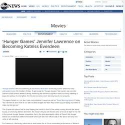 'Hunger Games' Jennifer Lawrence on Becoming Katniss Everdeen